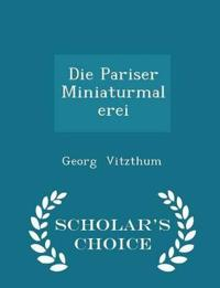 Die Pariser Miniaturmalerei - Scholar's Choice Edition