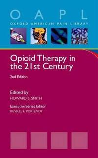 Opioid Therapy in the 21st Century