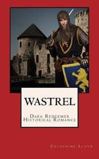 Wastrel: Dark Redeemer Historical Romance