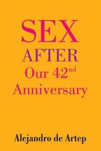 Sex After Our 42nd Anniversary