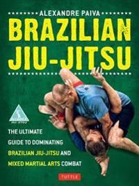 Brazilian jiu-jitsu - the ultimate guide to brazilian jiu-jitsu and mixed m