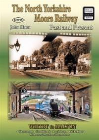 North yorkshire moors railway past and present
