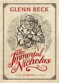 The Immortal Nicholas: The Untold Story of the Man and the Legend