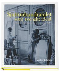 Sjuttonhundratalet som svenskt ideal : moderna rekonstruktioner av historiska miljöer