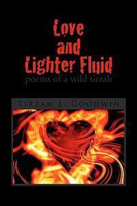 Love and Lighter Fluid