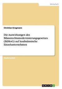 Die Auswirkungen Des Bilanzrechtsmodernisierungsgesetzes (Bilmog) Auf Kaufmannische Einzelunternehmen