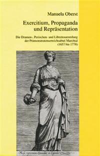 Exercitium, Propaganda Und Reprasentation: Die Dramen-, Periochen- Und Librettosammlung Des Pramonstratenserklosters Marchtal (1657 Bis 1778)