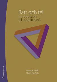 Rätt och fel : introduktion till moralfilosofi