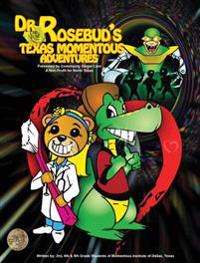 Dr. Rosebud's Texas Momentousadventures