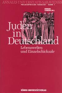 Juden in Deutschland. Lebenswelten und Einzelschicksale