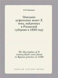 The Description of X Century Kufic Coins Found in Ryazan Province in 1839