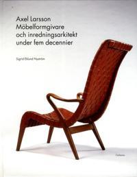 Axel Larsson : möbelformgivare och inredningsarkitekt under fem decennier