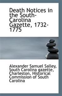 Death Notices in the South Carolina Gazette, 1732-1775