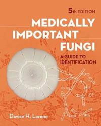 Medically Important Fungi: A Guide to Identifi Cation