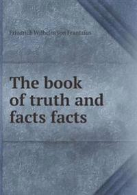 The Book of Truth and Facts Facts