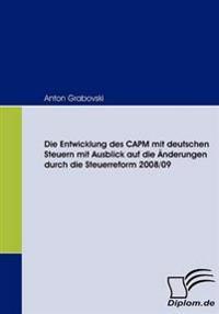 Die Entwicklung Des Capm Mit Deutschen Steuern Mit Ausblick Auf Die Änderungen Durch Die Steuerreform 2008/09
