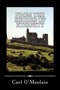 From the Shores of Eternity: The Dark Side of Irish Emigration