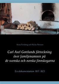Carl Axel Gottlunds förteckning över familjenamnen på de svenska och norska finnskogarna : en dokumentation 1817-1823