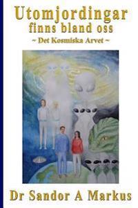 Utomjordingar Finns Bland OSS: Det Kosmiska Arvet