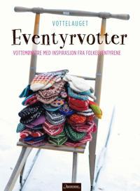 Eventyrvotter - Møyfrid Engeset, . Vottelauget | Ridgeroadrun.org