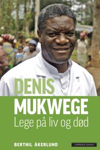 Denis Mukwege; lege på liv og død