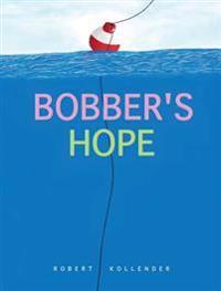 Bobber's Hope