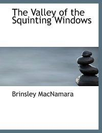 The Valley of the Squinting Windows