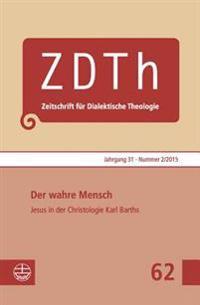 Der Wahre Mensch. Jesus Von Nazareth in Der Christologie Karl Barths
