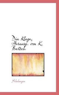 Diu Klage, Herausg. Von K. Bartsch