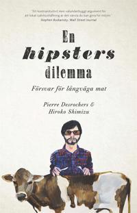 En hipsters dilemma. Försvar för långväga mat