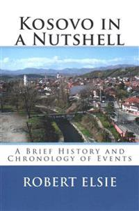 Kosovo in a Nutshell: A Brief History and Chronology of Events