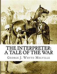 The Interpreter: A Tale of the War
