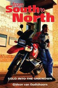 From South to North: Solo Into the Unknown
