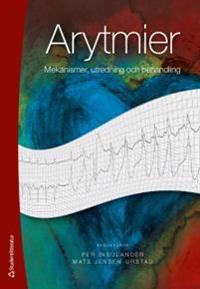 Arytmier : mekanismer, utredning och behandling