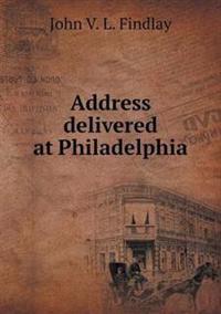 Address Delivered at Philadelphia