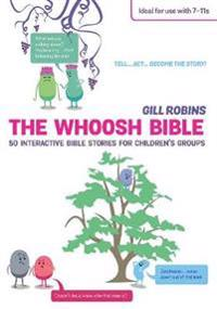 Whoosh bible - 50 interactive bible stories for childrens groups