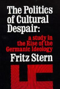 Politics of Cultural Despair: Study in Rise of Germanic Ideo
