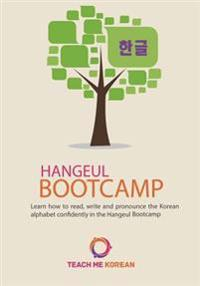 Teach Me Korean - Hangeul Bootcamp (2015 Edition): The Ultimate Guide to the Korean Alphabet