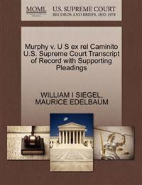 Murphy V. U S Ex Rel Caminito U.S. Supreme Court Transcript of Record with Supporting Pleadings