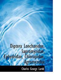 Diptera Lonchaeidae, Sapromyzidae, Ephydridae, Chloropidae, Agromyzidae