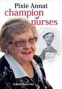 Pixie Annat: Champion of Nurses