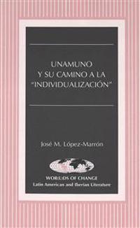 """Unamuno Y Su Camino a LA """"Individualizacion"""