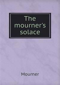 The Mourner's Solace