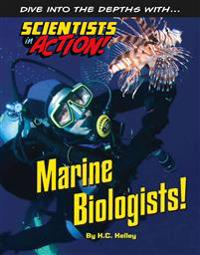 Marine Biologists - Scientists in Action