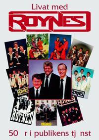 Livat med Roynes : 50 år i publikens tjänst