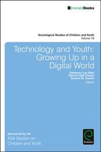 Technology and Youth: Growing Up in a Digital World