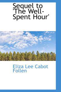 Sequel to 'The Well-Spent Hour'