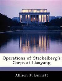 Operations of Stackelberg's Corps at Liaoyang