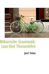 Altbairische Grammatik: Laut-und Flexionslehre