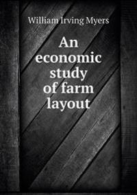 An Economic Study of Farm Layout